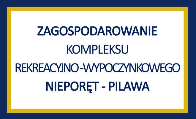Zagospodarowanie kompleksu Nieporęt-Pilawa
