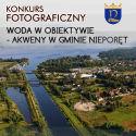 """Konkurs fotograficzny """"Woda w obiektywie- akweny w gminie Nieporęt""""."""